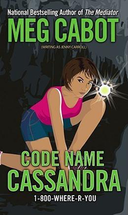 Code Name Cassandra by Meg Cabot, Jenny Carroll