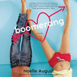 Boomerang by Noelle August, Lorin Oberweger, Veronica Rossi, Amanda Wallace, Andrew Eiden