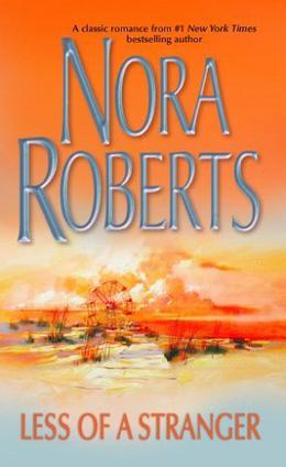Less of a Stranger by Nora Roberts