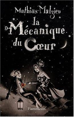 La Mécanique du cœur by Mathias Malzieu