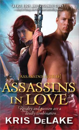 Assassins in Love by Kris DeLake, Kristine Kathryn Rusch