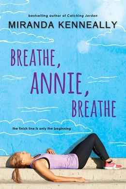 Breathe, Annie, Breathe (Hundred Oaks) by Miranda Kenneally