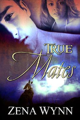 True Mates by Zena Wynn