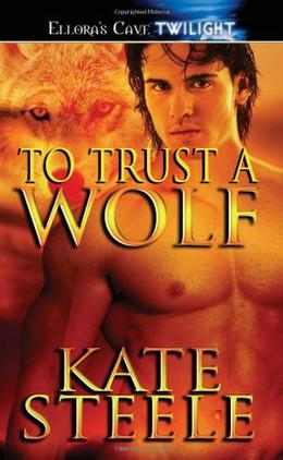 To Trust a Wolf by Kate Steele