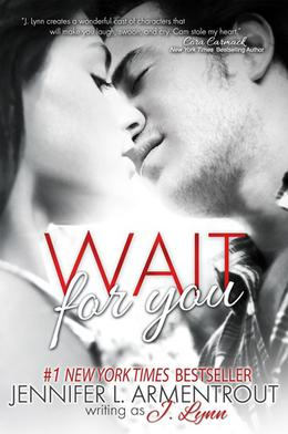 Wait for You by J. Lynn, Jennifer L. Armentrout