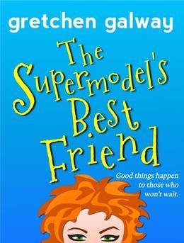 The Supermodel's Best Friend by Gretchen Galway