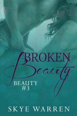 Broken Beauty by Skye Warren