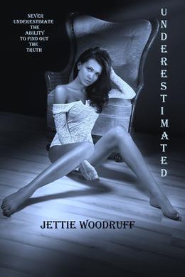 Underestimated by Jettie Woodruff