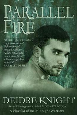 Parallel Fire by Deidre Knight