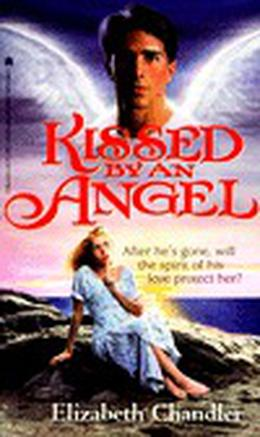 Kissed by an Angel by Elizabeth Chandler