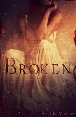 Broken by A.E. Murphy