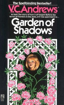 Garden of Shadows (Dollanganger prequel) by V.C. Andrews, Andrew Neiderman, The Real Virginia Andrews