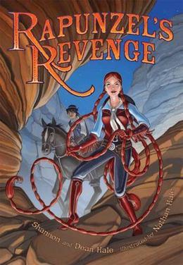 Rapunzel's Revenge by Shannon Hale, Nathan Hale, Dean Hale