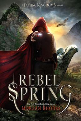 Rebel Spring by Morgan Rhodes, Michelle Rowen