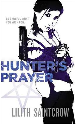 Hunter's Prayer by Lilith Saintcrow