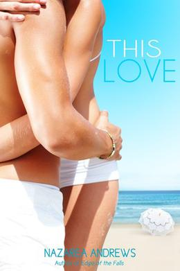 This Love by Nazarea Andrews