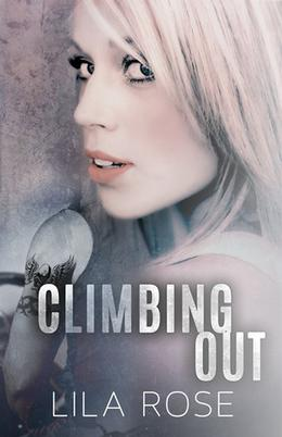 Climbing Out by Lila Rose