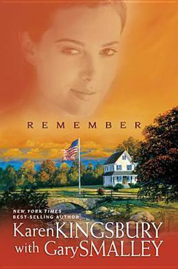Remember by Karen Kingsbury, Gary Smalley