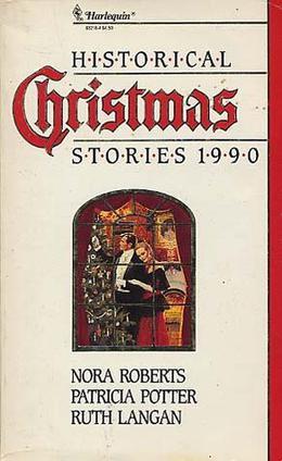 Harlequin Historical Christmas Stories 1990 by Nora Roberts, Patricia Potter, Ruth Ryan Langan