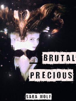Brutal Precious by Sara Wolf