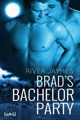 Brad's Bachelor Party by River Jaymes