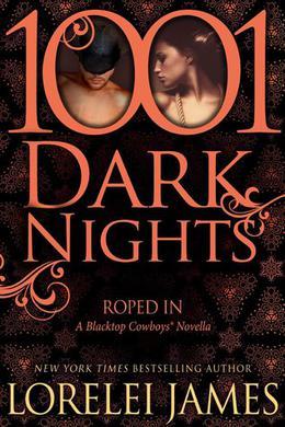 1001 Dark Nights: Roped In by Lorelei James