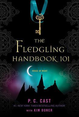 The Fledgling Handbook 101 by P.C. Cast, Kim Doner