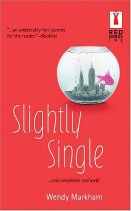 Slightly Single by Wendy Markham