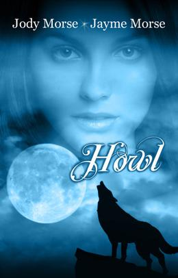 Howl by Jody Morse, Jayme Morse