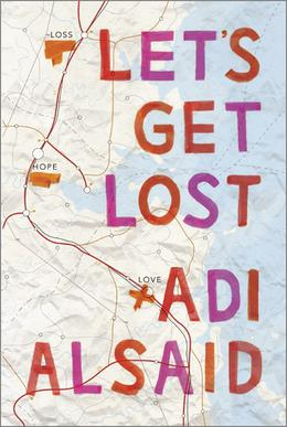 Let's Get Lost by Adi Alsaid