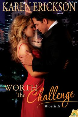 Worth The Challenge by Karen Erickson