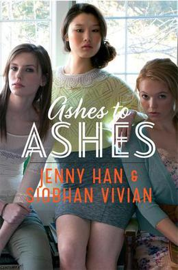 Ashes to Ashes by Jenny Han, Siobhan Vivian