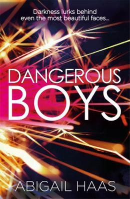Dangerous Boys by Abigail Haas, Abby McDonald