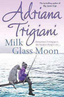 Milk Glass Moon by Adriana Trigiani