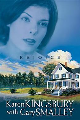 Rejoice by Karen Kingsbury, Gary Smalley