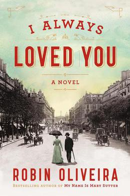 I Always Loved You by Robin Oliveira