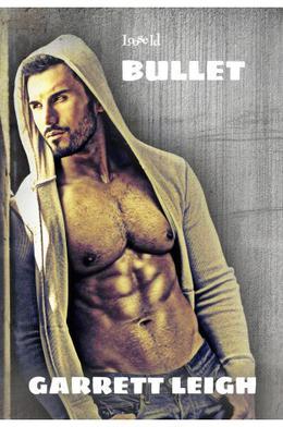 Bullet by Garrett Leigh