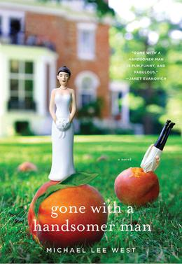 Gone With a Handsomer Man by Michael Lee West