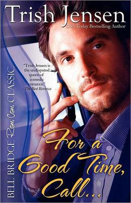For a Good Time, Call... by Trish Jensen