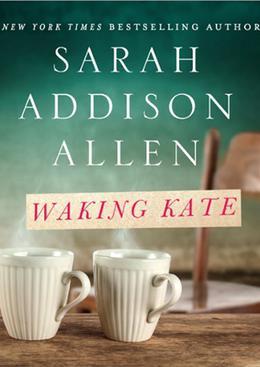 Waking Kate by Sarah Addison Allen