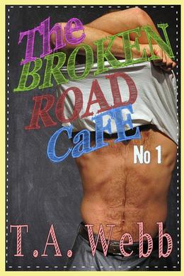 The Broken Road Cafe by T.A. Webb