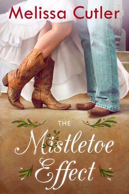 The Mistletoe Effect by Melissa Cutler