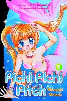Mermaid Melody: Pichi Pichi Pitch, Vol. 01 by Pink Hanamori, Michiko Yokote