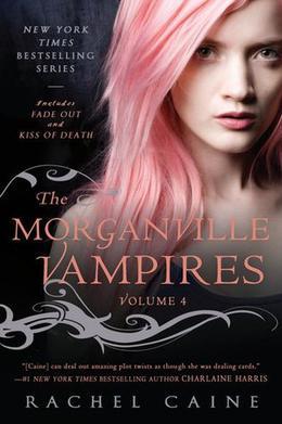 The Morganville Vampires, Volume 4 by Rachel Caine
