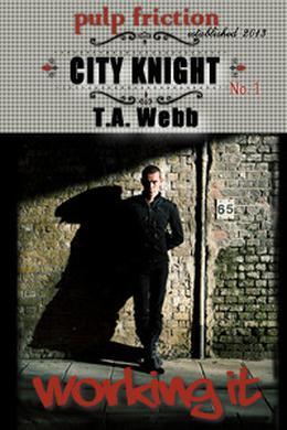 City Knight: Working It by T.A. Webb