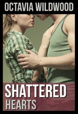 Shattered Hearts by Octavia Wildwood