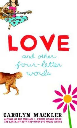 Love and Other Four-Letter Words by Carolyn Mackler