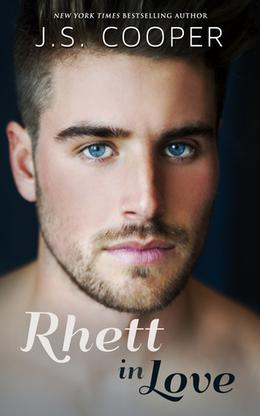 Rhett in Love by J.S. Cooper