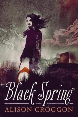 Black Spring by Alison Croggon