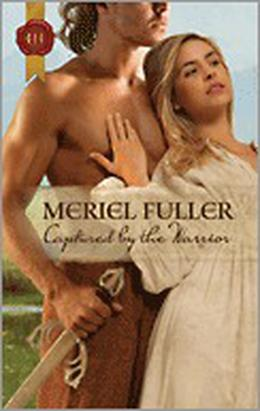 Captured by the Warrior  (Historical Romance) by Meriel Fuller